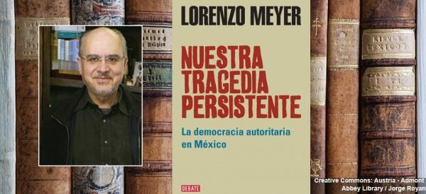 Lorenzo-Meyer_Ntra-tragedia-persistente